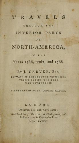 Download Travels through the interior parts of North-America in the years 1766, 1767, and 1768.