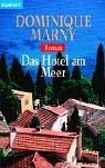 Das Hotel am Meer by Dominique Marny