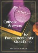 Catholic answers to fundamentalists' questions by St. Romain, Philip A.