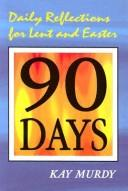 90 days by Kay Murdy