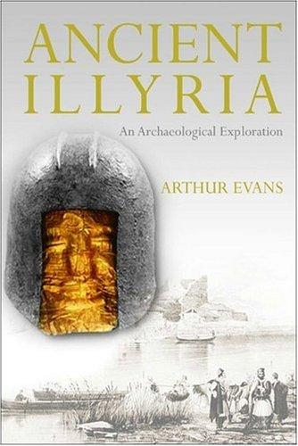 Ancient Illyria by Arthur Evans