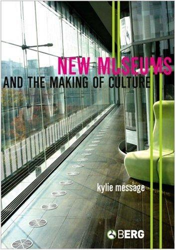 Download New Museums and the Making of Culture