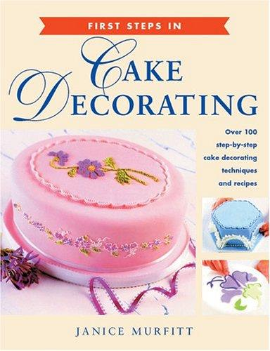 Download First Steps in Cake Decorating