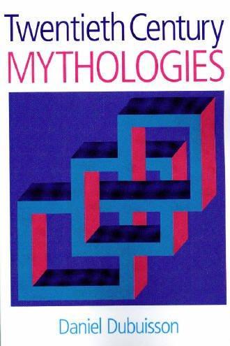 Twentieth Century Mythologies
