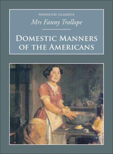 Domestic Manners of the Americans (Nonsuch Classics)