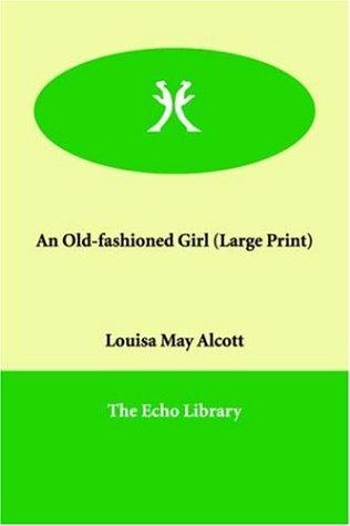 Download An Old-fashioned Girl (Large Print)