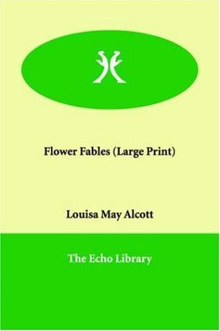 Flower Fables (Large Print)