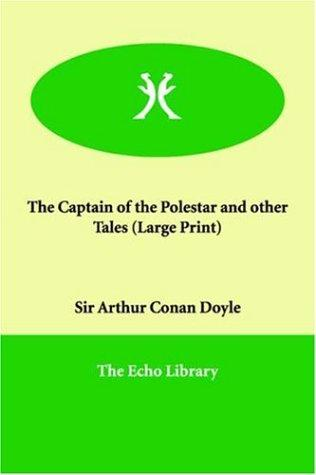 Download The Captain of the Polestar and other Tales (Large Print)