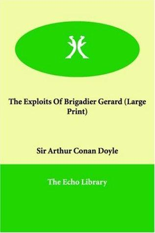 Download The Exploits Of Brigadier Gerard (Large Print)
