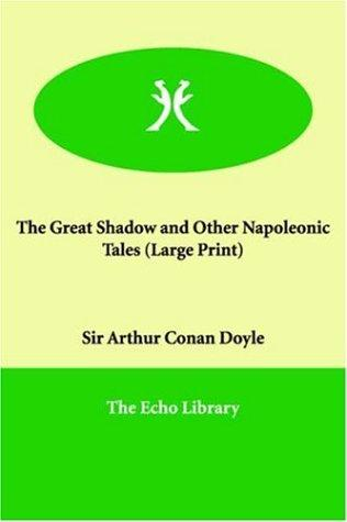 Download The Great Shadow and Other Napoleonic Tales (Large Print)