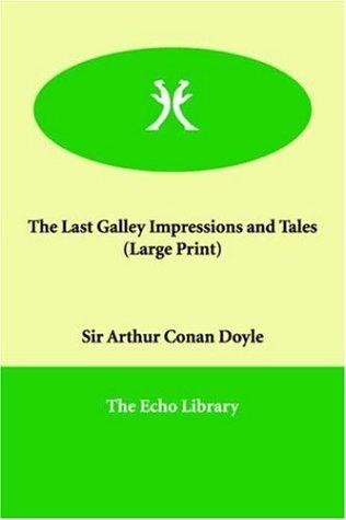 Download The Last Galley Impressions and Tales (Large Print)