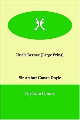 Download Uncle Bernac (Large Print)