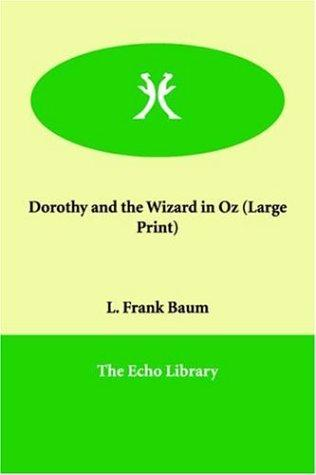 Download Dorothy and the Wizard in Oz (Large Print)