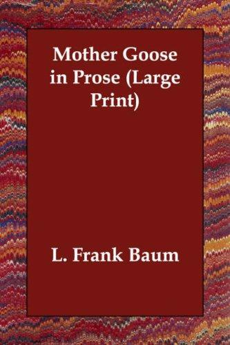 Mother Goose in Prose (Large Print)