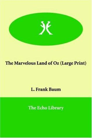 Download The Marvelous Land of Oz (Large Print)