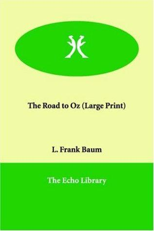 Download The Road to Oz (Large Print)
