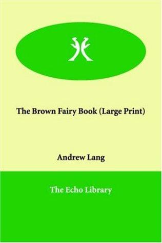 Download The Brown Fairy Book (Large Print)
