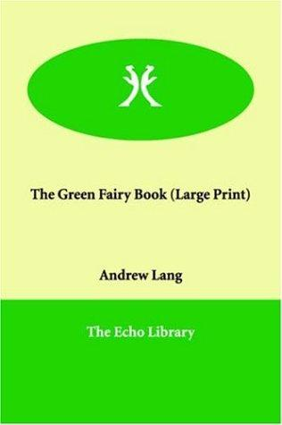 Download The Green Fairy Book (Large Print)