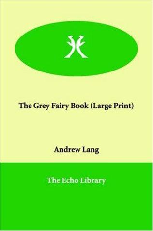 Download The Grey Fairy Book (Large Print)