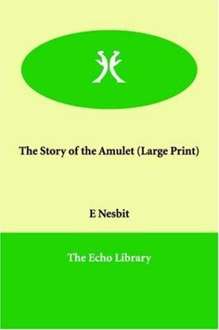 Download The Story of the Amulet (Large Print)