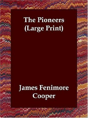 The Pioneers (Large Print) by James Fenimore Cooper