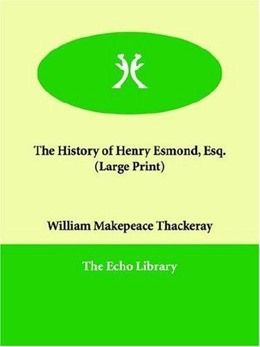 Download The History of Henry Esmond, Esq. (Large Print)