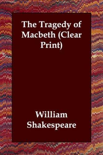 The Tragedy of Macbeth (Clear Print)