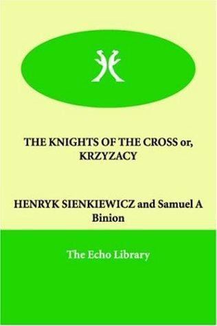 Download The Knights of the Cross Or, Krzyzacy