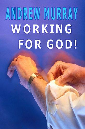 Working for God (Andrew Murray Christian Classics) (Andrew Murray Christian Classics)