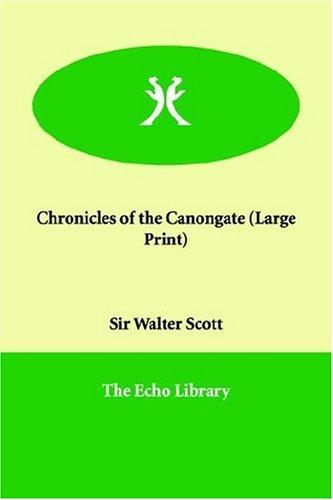 Download Chronicles of the Canongate (Large Print)
