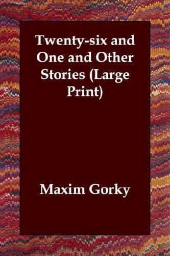 Twenty-six and One and Other Stories (Large Print)