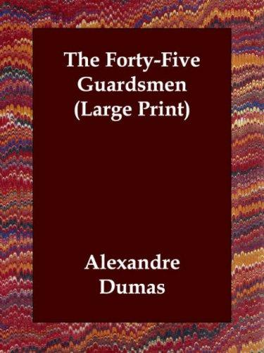 The Forty-Five Guardsmen (Large Print)