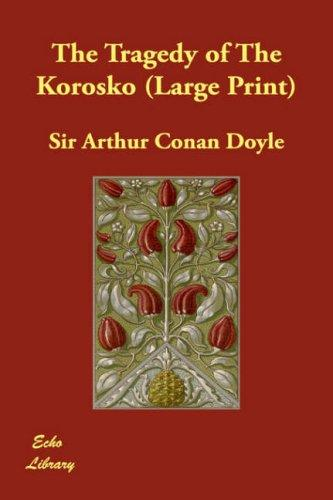 Download The Tragedy of The Korosko (Large Print)