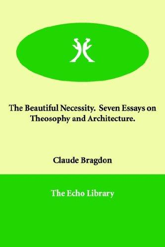 Download The Beautiful Necessity.  Seven Essays on Theosophy and Architecture.