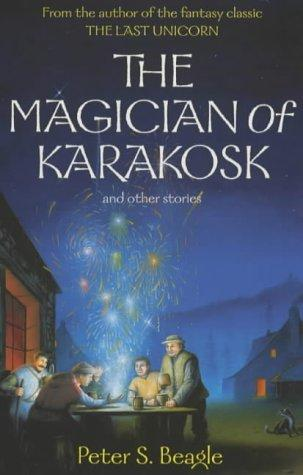 The Magician of Karakosk, And Other Stories