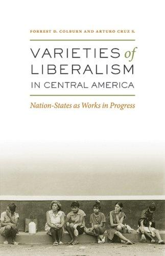 Download Varieties of Liberalism in Central America