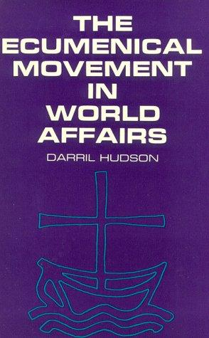 The ecumenical movement in world affairs.