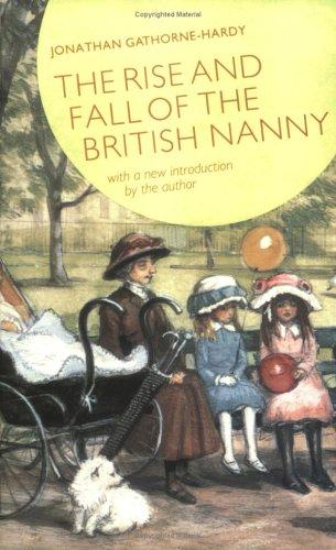 Download Rise and Fall of the British Nanny