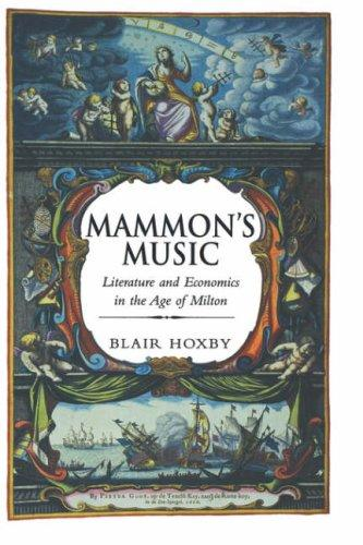 Mammon's Music: Literature and Economics in the Age of Milton, Hoxby, Blair