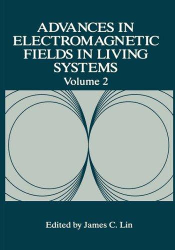 Download Advances in Electromagnetic Fields in Living Systems