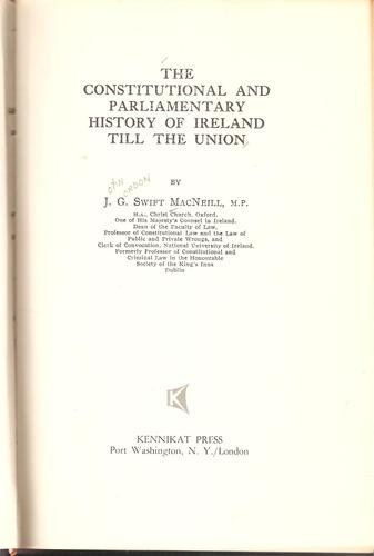 The Constitutional and Parliamentary History of Ireland till the Union.