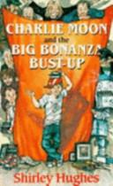 Download Charlie Moon and the big bonanza bust-up