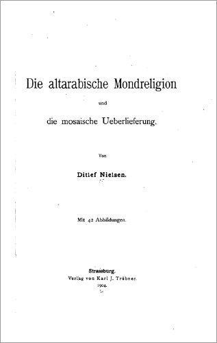Die altarabische Mondreligion und die mosaische Ueberlieferung