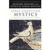 EARLY CHRISTIAN MYSTICS by Bernard McGinn