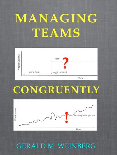 Managing Teams Congruently by Gerald M. Weinberg
