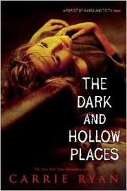 Book Cover: 'The Dark and Hollow Places' by Ryan, Carrie