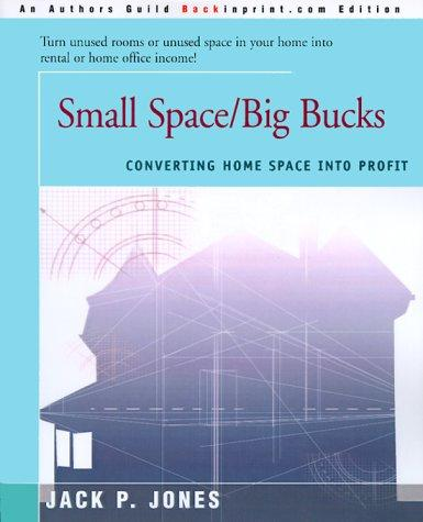 Small Space/Big Bucks