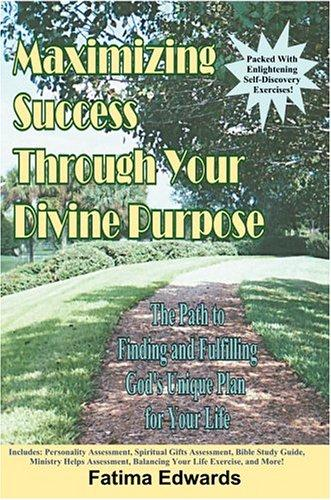 Download Maximizing Success Through Your Divine Purpose