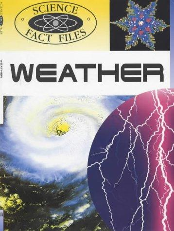 The Weather (Science Fact Files)