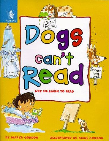 Dogs Can't Read (Animals Can't…)